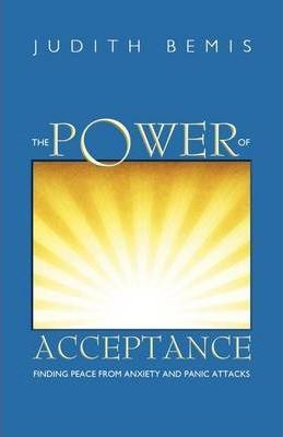 The Power of Acceptance: Finding Peace from Anxiety and Panic Attacks