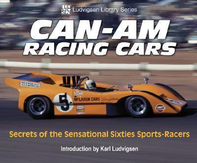 Can-am Racing Cars : Secrets of the Sensational Sixties Sports-racers