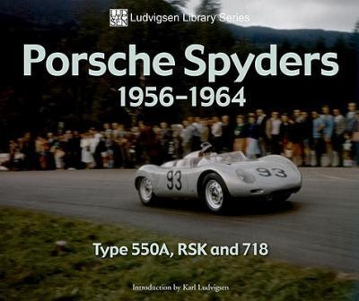 Porsche Spyders 1956-1964 : Type 550A, RSK and 718
