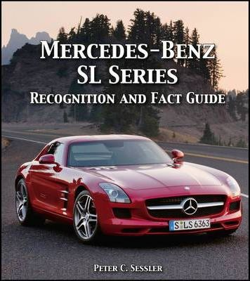 Mercedes-Benz SL Series : Recognition & Fact Guide