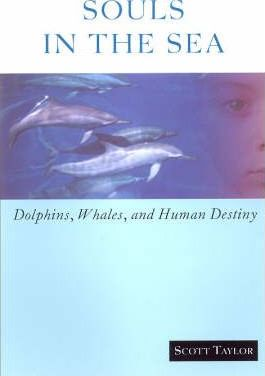 Souls in the Sea : Dolphins, Whales and Human Destiny