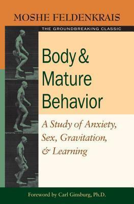 Body And Mature Behavior – Moshe Feldenkrais