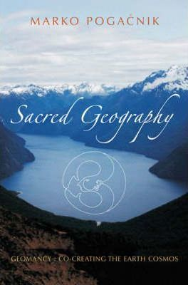 Sacred Geography : Geomancy: Co-creating the Earth Cosmos