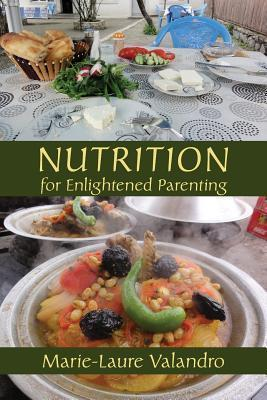 Nutrition for Enlightened Parenting – Marie-Laure Valandro