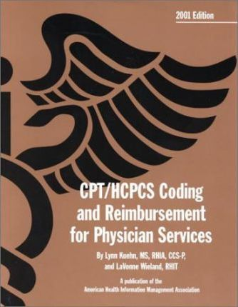 CPT/HCPCS Coding and Reimbursement for Physician Services, 2001