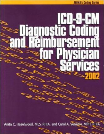 ICD-9-CM Diagnostic Coding and Reimbursement for Physician Services, 2002
