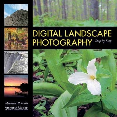 Digital Landscape Photography : Step by Step