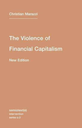 The Violence of Financial Capitalism
