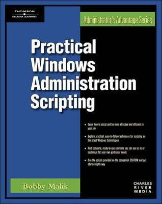 Practical Windows Administration Scripting : Bobby Malik