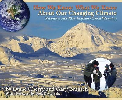 How We Know What We Know About Our Changing Climate  Scientists and Kids Explore Global Warming