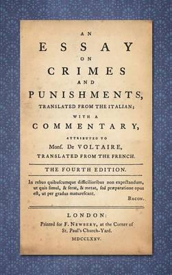 An Essay On Crimes And Punishments  Cesare Beccaria   An Essay On Crimes And Punishments