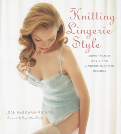 Knitting Lingerie Style: More than 30 basic Lingerie Designs