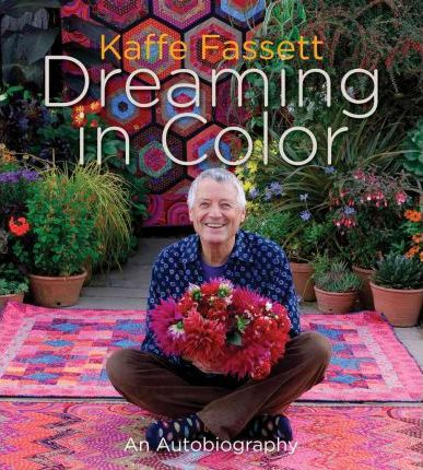 Kaffe Fassett: Dreaming in Color