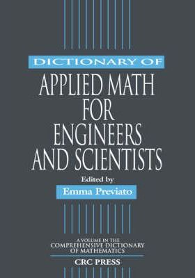 Dictionary of Applied Math for Engineers and Scientists