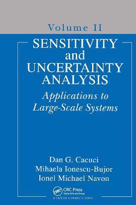 Sensitivity and Uncertainty Analysis: Sensitivity and Uncertainty Analysis, Volume II Applications to Large-scale Systems Vol 2