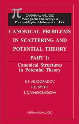 Canonical Problems in Scattering and Potential Theory: Part 1