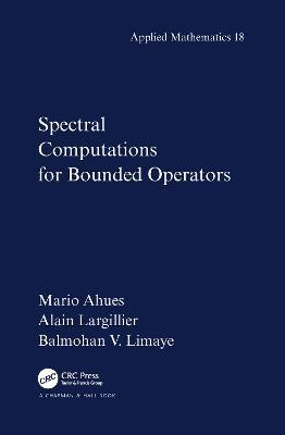 Spectral Computations for Bounded Operators