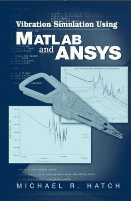 Vibration Simulation Using MATLAB and ANSYS