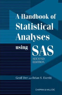 Handbook of Statistical Analyses Using SAS, Second Edition