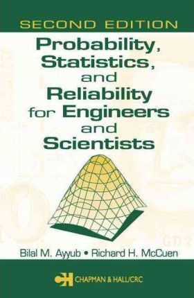 Probability, Statistics and Reliability for Engineers and Scientists