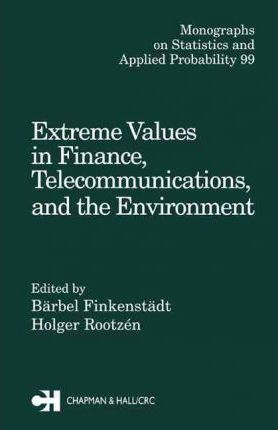 Extreme Values in Finance, Telecommunications and the Environment