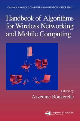 Handbook of Algorithms for Wireless and Mobile Networks and Computing