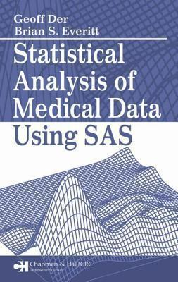 Statistical Analysis of Medical Data Using SAS