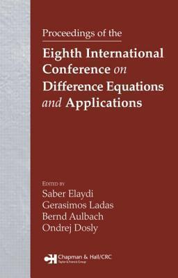 Proceedings of the Eighth International Conference on Difference Equations and Applications