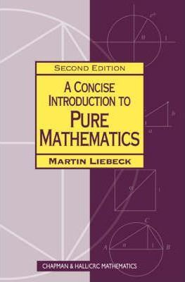A Concise Introduction to Pure Mathematics, Second Edition