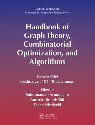 The Handbook of Graph Theory, Combinatorial Optimization, and Algorithms: Theory and Optimization Volume 1