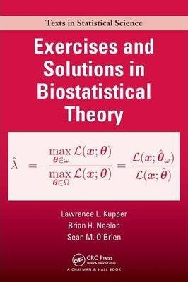 Exercises and Solutions in Biostatistical Theory