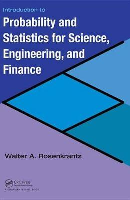 Introduction to Probability and Statistics for Science, Engineering, and Finance