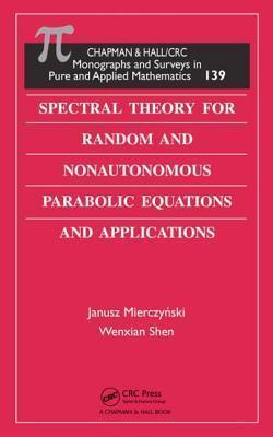 Spectral Theory for Random and Nonautonomous Parabolic Equations and Applications