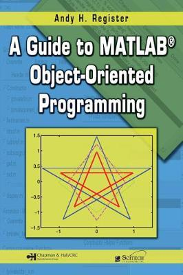 A Guide to MATLAB Object-Oriented Programming