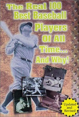 The Real 100 Best Baseball Players of All Time... & Why!