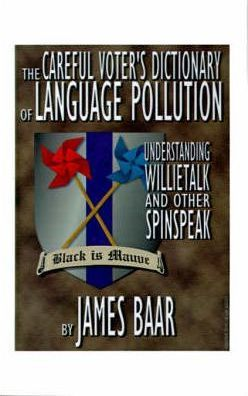 The Careful Voter's Dictionary of Language Pollution