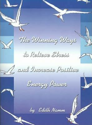 The Winning Ways to Relieve Stress and Increase Positive Energy Power