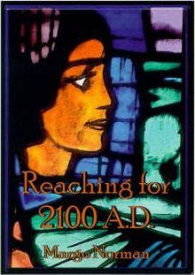 Reaching for 2100 A.D.