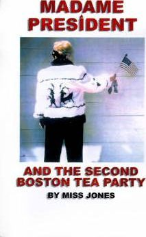 Madame President and the Second Boston Tea Party