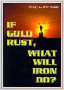 If Gold Rust, What Will Iron Do?
