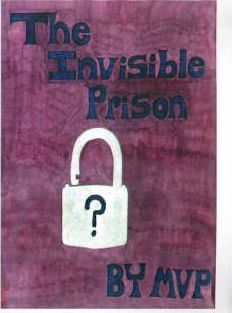 The Invisible Prison