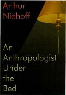 An Anthropologist Under the Bed
