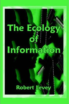 The Ecology of Information