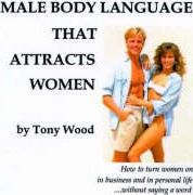 Male Body Language That Attracts Women