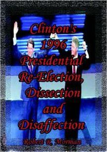 Clinton's 1996 Presidential Re-election, Dissection and Disaffection