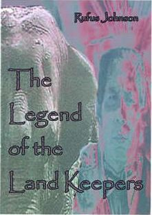 The Legend of the Land Keepers