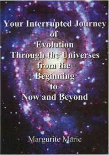 Your Interrupted Journey of Evolution Through the Universes from the Beginning to Now and Beyond