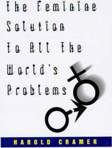 The Feminine Solution to All the World's Problems