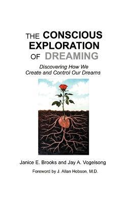The Conscious Exploration of Dreaming
