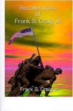 Recollections of Frank S. Craig, Jr.